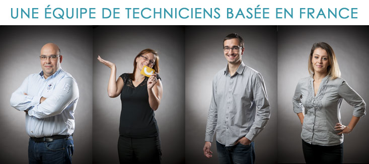 Des techniciens qualifiés et basés en France